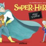 Super-Héros Mode d'emploi