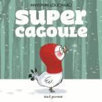Super Cagoule, Antonin Louchard