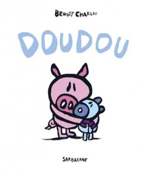 Doudou, un livre de Benoît Charlat