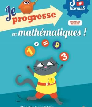 Je progresse en mathématiques 3e Harmos chez Auzou