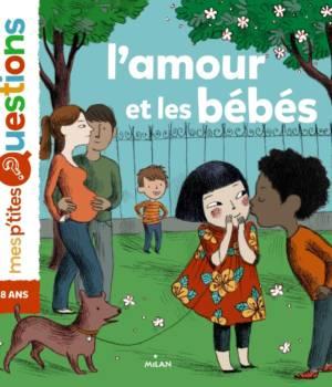 L'amour et les bébés, un livre paru chez Milan