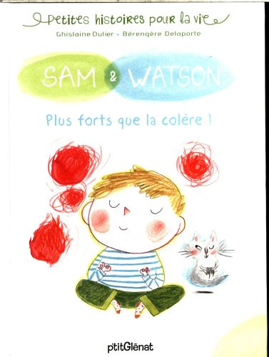 Sam et Watson : plus forts que la colère