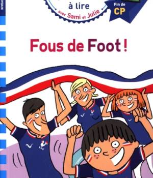 Fous de foot un roman de Sami et Julie
