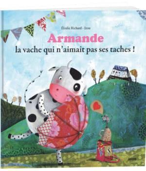 Armande la vache qui n'aimait pas ses taches